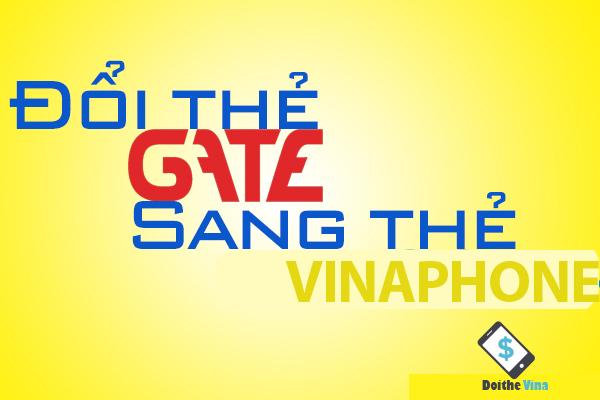Đổi thẻ Gate lấy thẻ Vinaphone đơn giản nhất