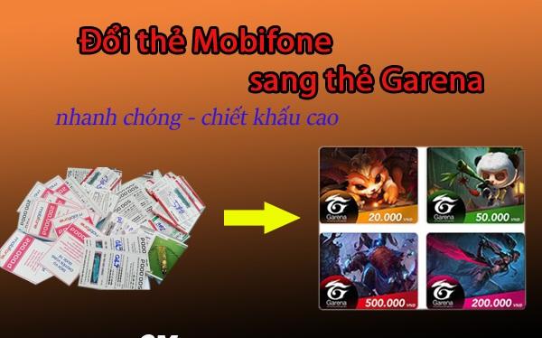Đổi thẻ cào Mobifone sang thẻ game Garena đơn giản, nhanh chóng