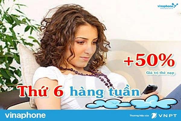 Khuyến mãi Vinaphone tặng 50% giá trị thẻ nạp vào thứ 6 hàng tuần