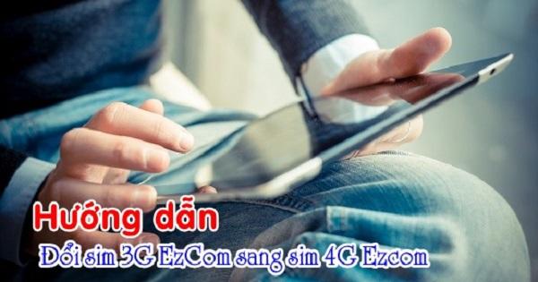 Hướng dẫn chuyển đổi sim 3G Ezcom thành sim 4G Ezcom Vinaphone