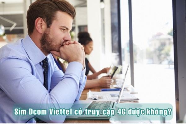 Sim Dcom Viettel có truy cập được mạng 4G Viettel không?
