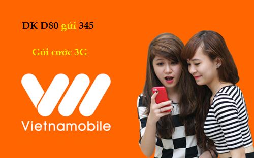 Nhanh tay soạn ngay DK D80 đăng ký gói cước 3G D80 của Vietnamobile!