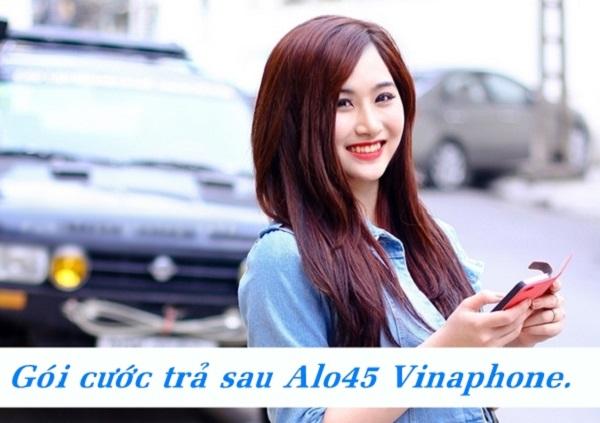 Đăng ký gói cước Alo45 Vinaphone trả sau sẽ nhận được ưu đãi gì?