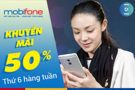 Khuyến mãi 50% Mobifone thứ 6 hàng tuần ngày 6/10/2017