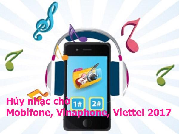 Tổng hợp cách hủy nhạc chờ Mobifone, Vinaphone, Viettel 2017