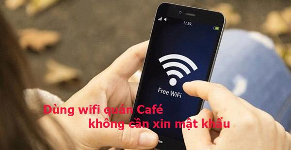 Mách bạn dùng wifi quán Café không cần xin mật khẩu