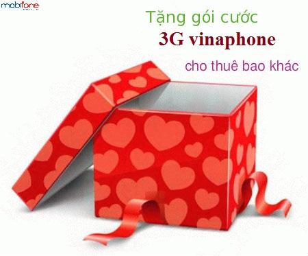Hướng dẫn chi tiết cách tặng gói cước 3G vinaphone cho thuê bao khác