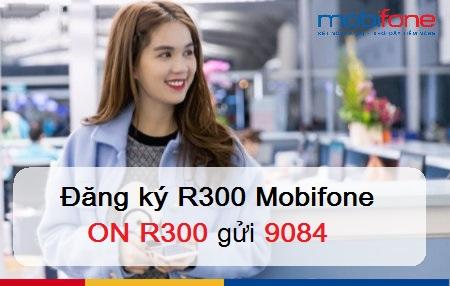 Hướng dẫn cách đăng ký gói R300 Mobifone chuyển cùng quốc tế