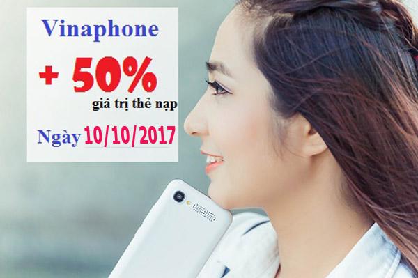 Khuyến mãi Vinaphone tặng 50% giá trị thẻ nạp ngày 10/10/2017