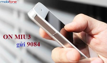 Hướng dẫn cách đăng ký gói MIU3 Mobifone  nhanh nhất
