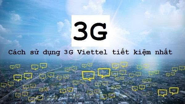 Bật mí cách sử dụng 3G Viettel tiết kiệm, tối ưu nhất