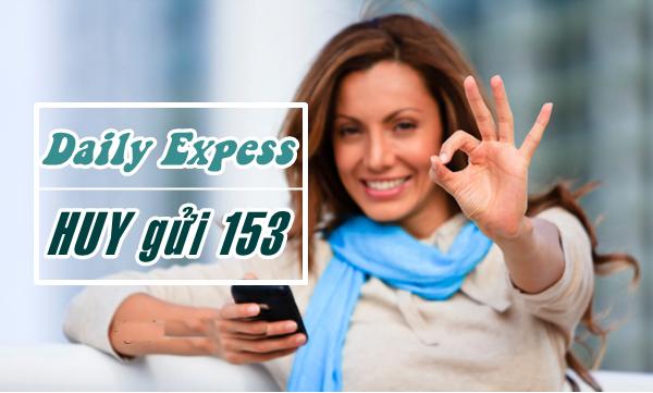 Hủy dịch vụ Daily Express từ tổng đài 153 để không nhận tin nhắn liên tục