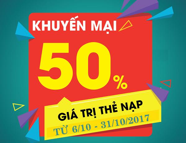 Khuyến mãi Viettel 50% giá trị thẻ nạp từ 6/10 đến 31/10/2017