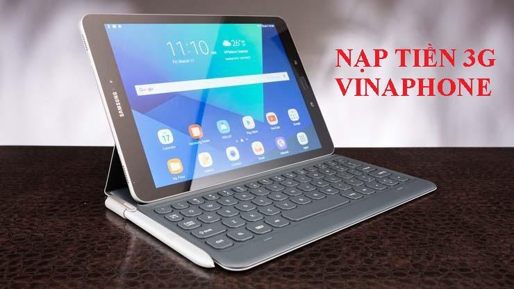 Cách nạp tiền 3G Vinaphone cho Galaxy Tab nhanh chóng nhất hiện nay