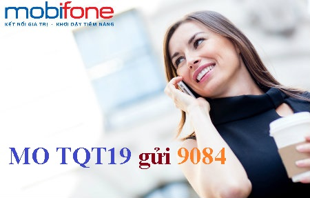 Gói cước gọi quốc tế Mobifone  - TQT19 10 phút gọi chỉ với 19.000 đồng