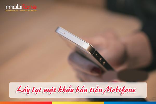 Hướng dẫn cách lấy lại mật khẩu chuyển tiền Mobifone nhanh nhất