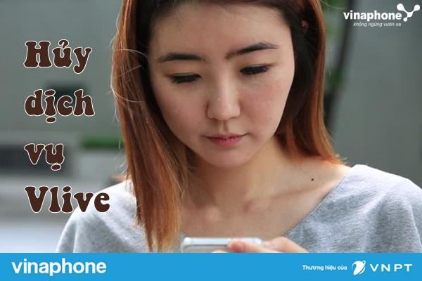 Hướng dẫn cách hủy dịch vụ Vlive vinaphone nhanh chóng nhất