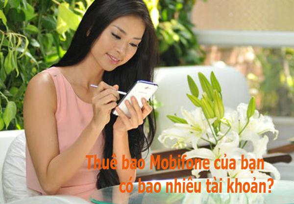 Bạn có biết thuê bao Mobifone của mình có bao nhiêu tài khoản?