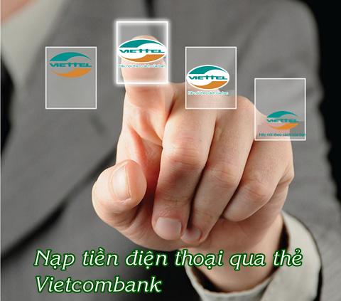 Tổng hợp các cách nạp tiền Viettel qua Vietcombank nhanh nhất