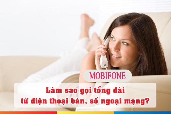 Cách sử dụng số điện thoại bàn và mạng khác để gọi tổng đài Mobifone