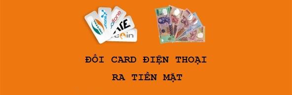 Bật mí đổi card điện thoại ra tiền mặt đơn giản nhanh chóng