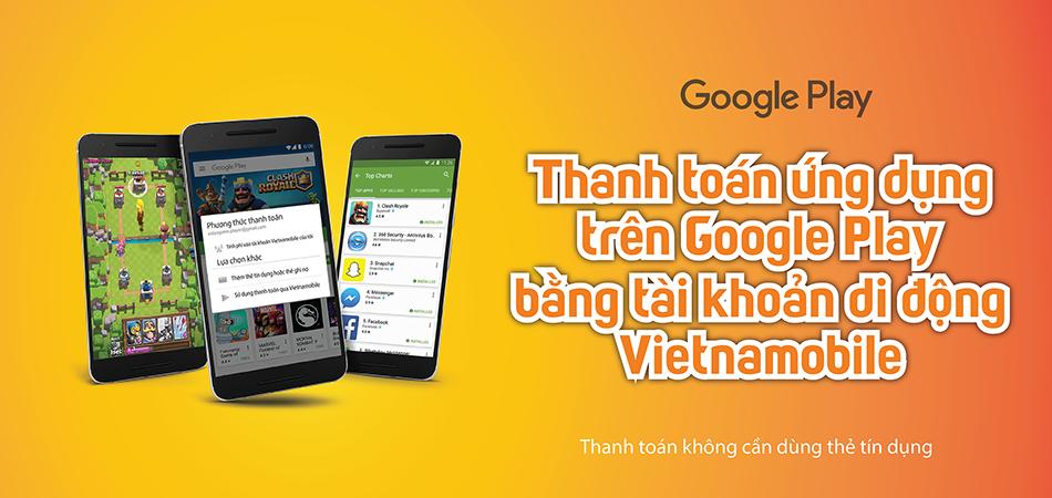 Thanh toán trên google play bằng tài khoản di động Vietnamobile