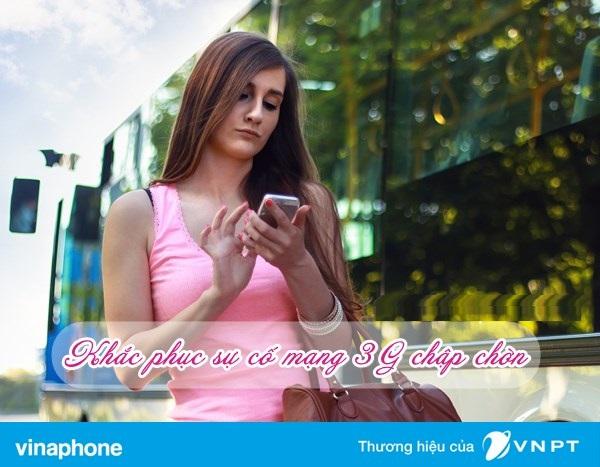 Hướng dẫn khắc phục 3G vinaphone bị chập chờ hữu hiệu