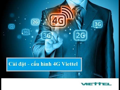 Hướng dẫn cách cài đặt cấu hình 4G LTE Viettel