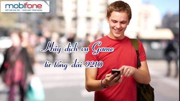 Hướng dẫn hủy dịch vụ game mobifone từ  tổng đài 9210