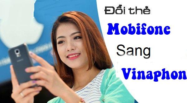 Hướng dẫn đổi card điện thoại mobifone sang vinaphone