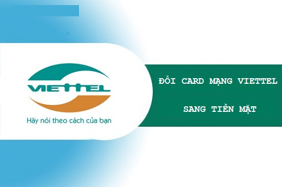 Hướng dẫn cách đổi card mạng Viettel thành tiền mặt đơn giản, nhanh chóng