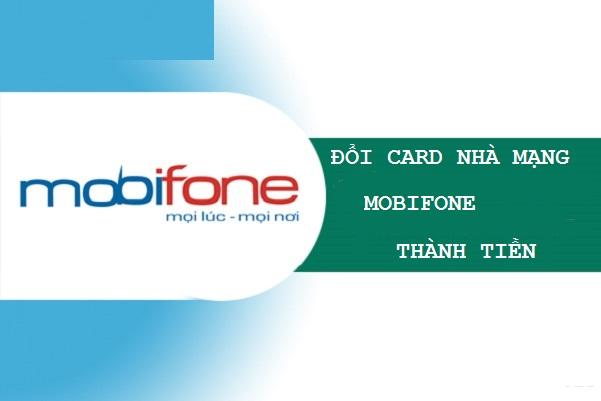 Hướng dẫn cách đổi card nhà mạng Mobifone thành tiền mặt đơn giản, nhanh chóng