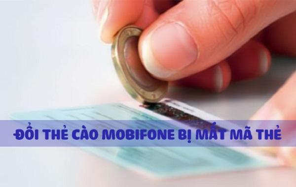 Mách bạn cách đổi thẻ cào Mobifone bị mất, bị mờ mã số thẻ