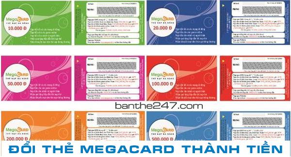 Hướng dẫn chi tiết cách đổi thẻ megacard ra tiền mặt nhanh nhất
