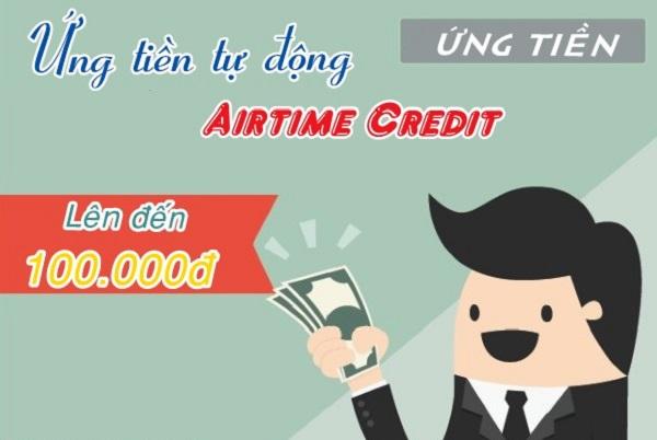 Hướng dẫn ứng tiền nhanh chóng thông qua dịch vụ Airtime Credit