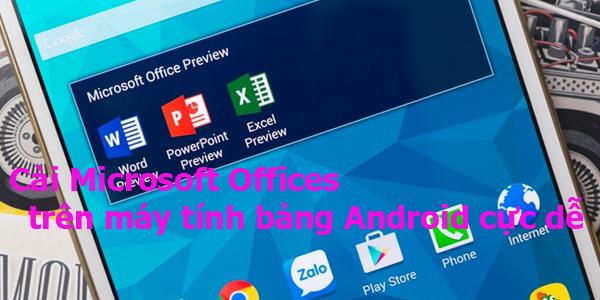 Hướng dẫn các bước cài Microsoft Offices trên máy tính bảng Android