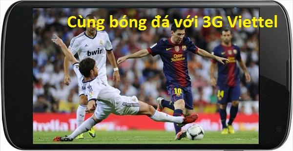 Đăng kí 3G viettel trọn gói thoải sức xem bóng đá