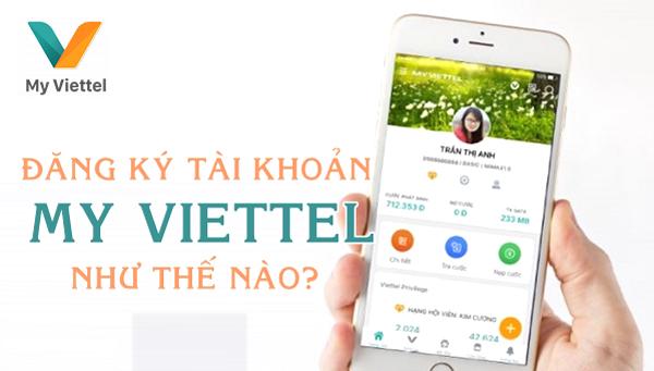 Cách đăng ký tài khoản My Viettel đơn giản nhất