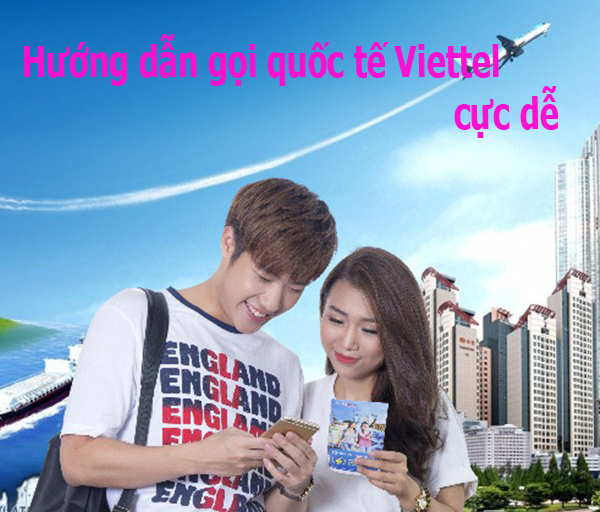 Cú pháp gọi từ nước ngoài về Việt Nam cho thuê bao Viettel