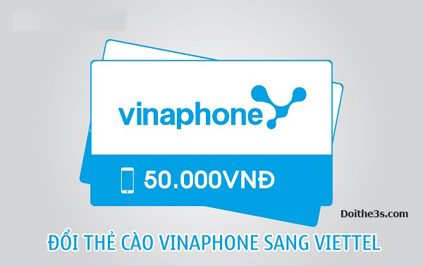 Hướng dẫn cách đổi thẻ cào Vinaphone sang Viettel chi tiết nhất