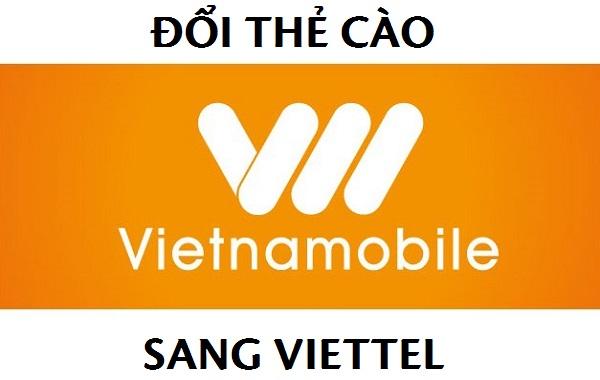 Cách đơn giản nhất để đổi thẻ cào Vietnamobile sang Viettel là gì?