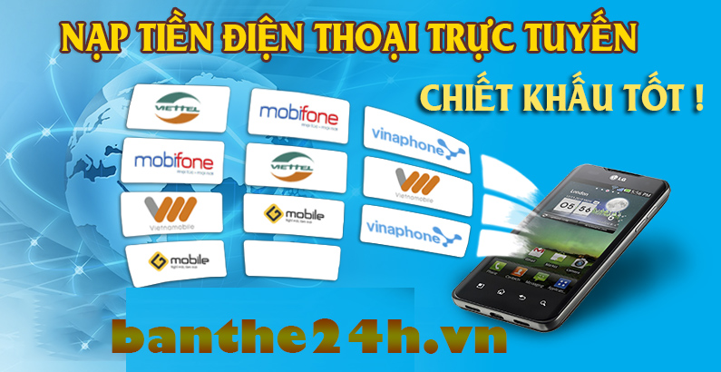 Hướng dẫn nạp tiền điện thoại nhanh tại hệ thống banthe24h.vn