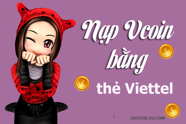 Hướng dẫn nạp Vcoin bằng thẻ Viettel cực đơn giản nhé