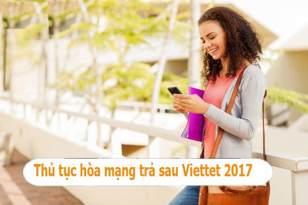 Thủ tục hòa mạng trả sau Viettet 2017 bao gồm những gì?