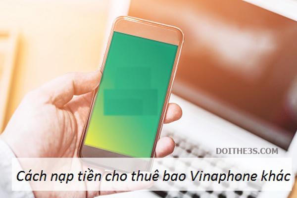 3 cách nạp tiền điện thoại Vinaphone cho thuê bao khác đơn giản nhất
