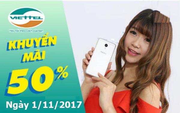 Ngày 1/11/2017, Viettel khuyến mãi 50% giá trị thẻ nạp trên toàn quốc