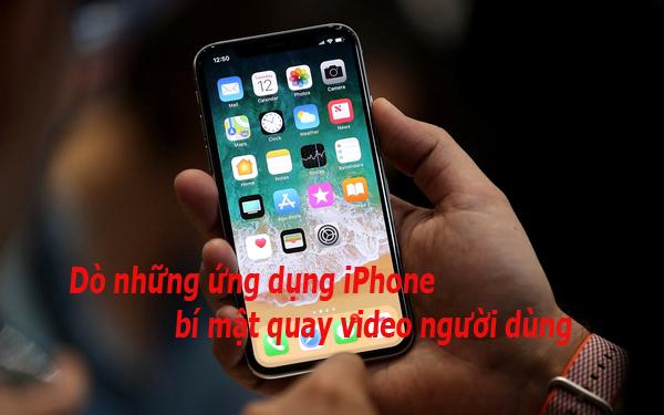 Dò những ứng dụng iPhone bí mật quay video người dùng