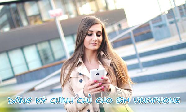 Thủ tục đăng ký sim Vinaphone chính chủ từ A đến Z