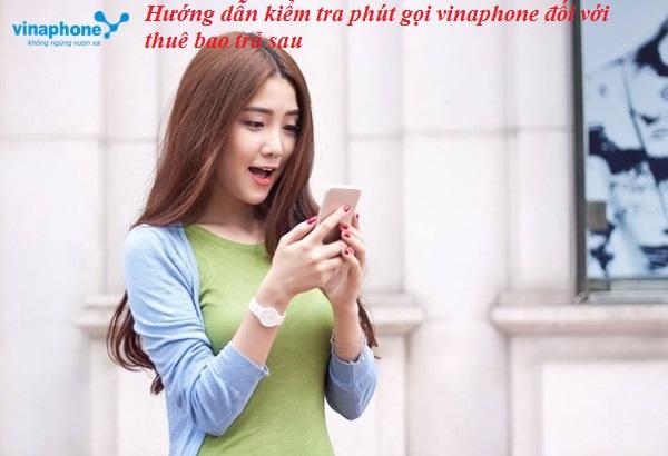 Hướng dẫn kiểm tra phút gọi vinaphone miễn phí cho thuê bao trả sau