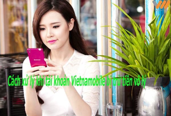 Cách xử lý khi tài khoản Vietnamobile bị trừ tiền vô lý